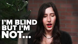 I'm Blind But I'm Not…