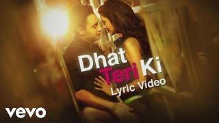 Dhat Teri Ki Lyric - Imran Khan, Esha   Gori Tere Pyaar Mein