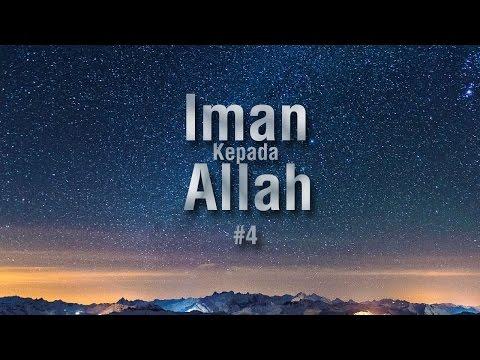 Iman Kepada Allah #4 - Ustadz Khairullah Anwar Luthfi, Lc