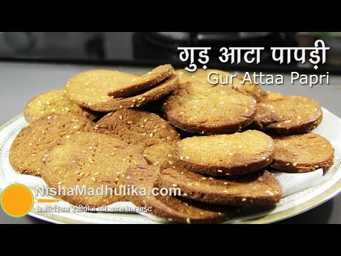 How to make Gur Atta Papri - Gur Atta mathri Recipe - Rajasthani...