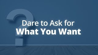 How to Ask for What You Want | Jack Canfield