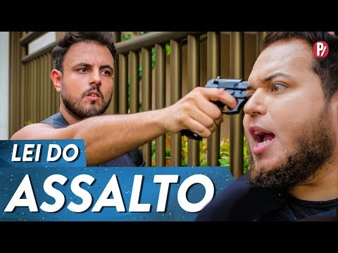 LEI DO ASSALTO | PARAFERNALHA Vídeos de zueiras e brincadeiras: zuera, video clips, brincadeiras, pegadinhas, lançamentos, vídeos, sustos