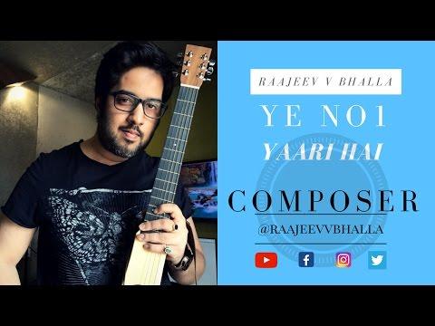 Ye No1 yaari hai | Mohit Chauhan | Raajeev V Bhalla