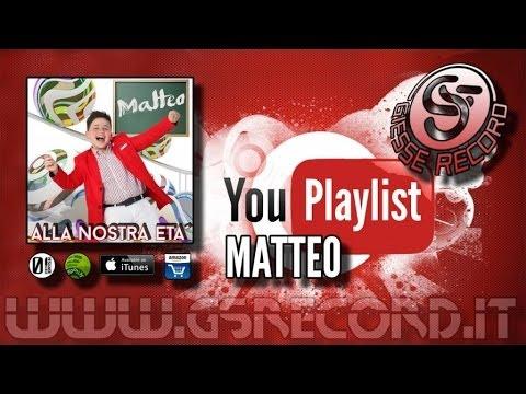 Matteo - Playlist Alla nostra età