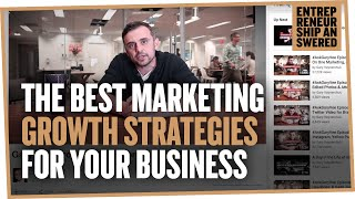 The Best Marketing Growth Strategies for Your Business