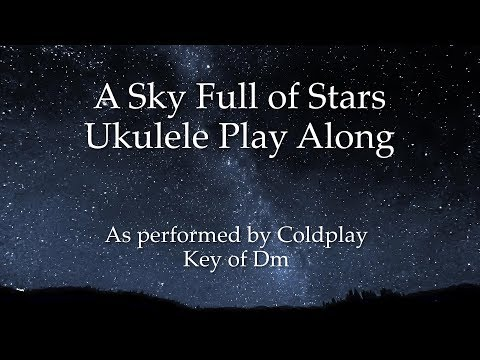 A Sky Full of Stars Ukulele Play Along