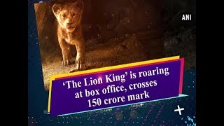 'The Lion King' is roaring at box office, crosses 150 crore mark