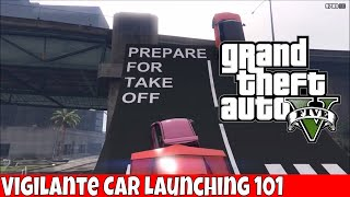 GTA 5 Vigilante Car launching 101