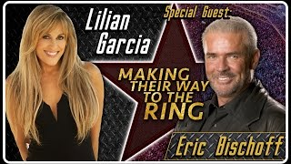 Eric Bischoff Interview   Lilian Garcia: Making Their Way To The Ring