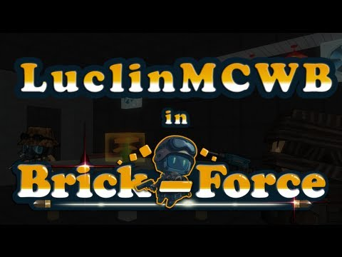 Luclin Plays - Brick Force