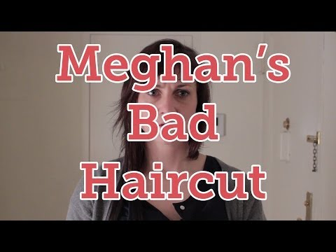 Meghan's bad haircut