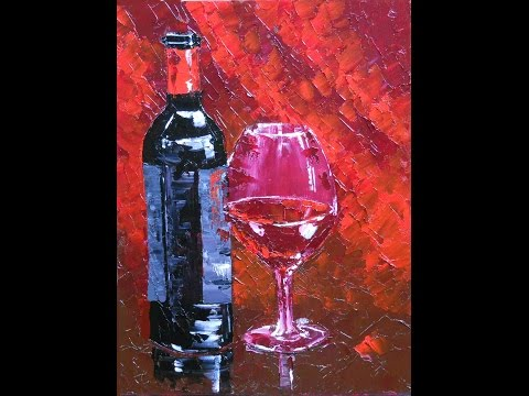 """Speed painting with Palette Knife, """"Wine and Glass"""", 2015, oil on cardboard, Svetlana Kanyo"""
