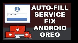 How To fix Auto-Fill Service Android | One Plus 5T Fix After  Oreo Update Auto fill app