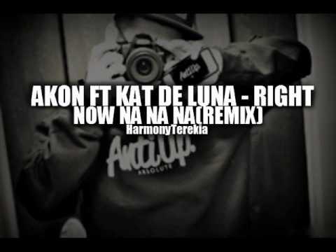 Akon Ft Kat De Luna - Right Now Na Na Na(Remix)