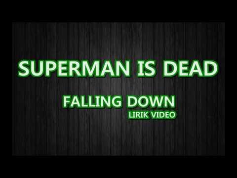 SUPERMAN IS DEAD FALLING DOWN LIRIK VIDEO HD