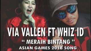 VIA VALLEN FT WHIZ ID - MERAIH BINTANG (ASIAN GAMES SONG 2018 REMIX)