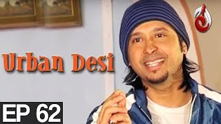 Urban Desi Episode 62>