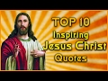Top 10 Jesus Christ Quotes | Inspirational Quotes