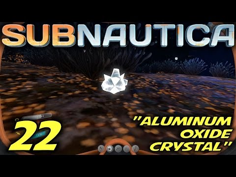 """Subnautica -Ep. 22- """"Aluminum Oxide Crystal"""" -Let's Play Subnautica Gameplay-(S6)"""