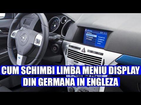 Cum schimbi meniul din germana in engleza la Opel Astra H in 6 pasi
