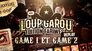 LOUP-GAROU : édition Far West ! (Game #1 & #2)