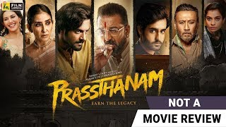 Prassthanam | Not A Movie Review | Sanjay Dutt | Manisha Koirala | Ali Fazal