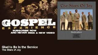 The Stars of Joy - Glad to Be In the Service - Gospel