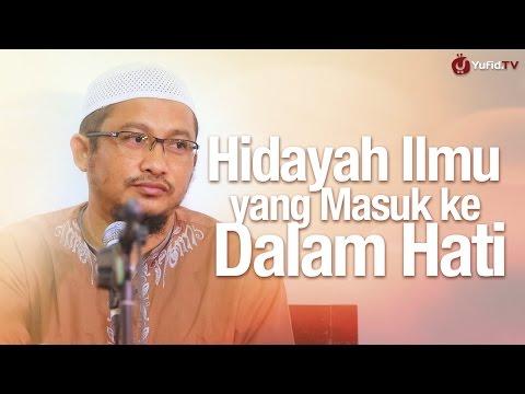 Kajian Umum: Hidayah Ilmu Yang Masuk Ke Dalam Hati - Ustadz Abdullah Taslim, MA.