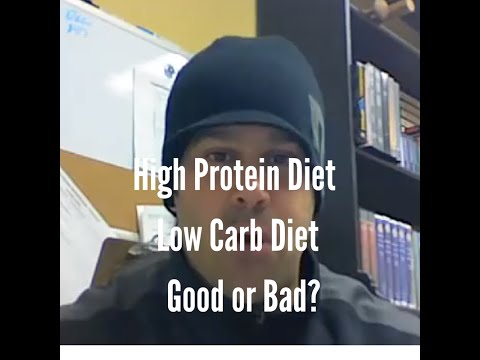 High Protein Diet - Low Carb Diet: Good or Bad?