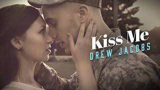 Download Lagu Drew Jacobs - Kiss Me (Official Music Video) Gratis STAFABAND