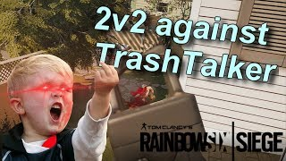 Trashtalker asks for a 2v2! - Rainbow Six Siege