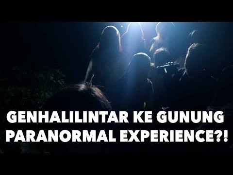 GENHALILINTAR KE GUNUNG PARANORMAL EXPERIENCE?! :'(