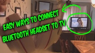 2 ways to connect wireless headsets / speakers to any TV