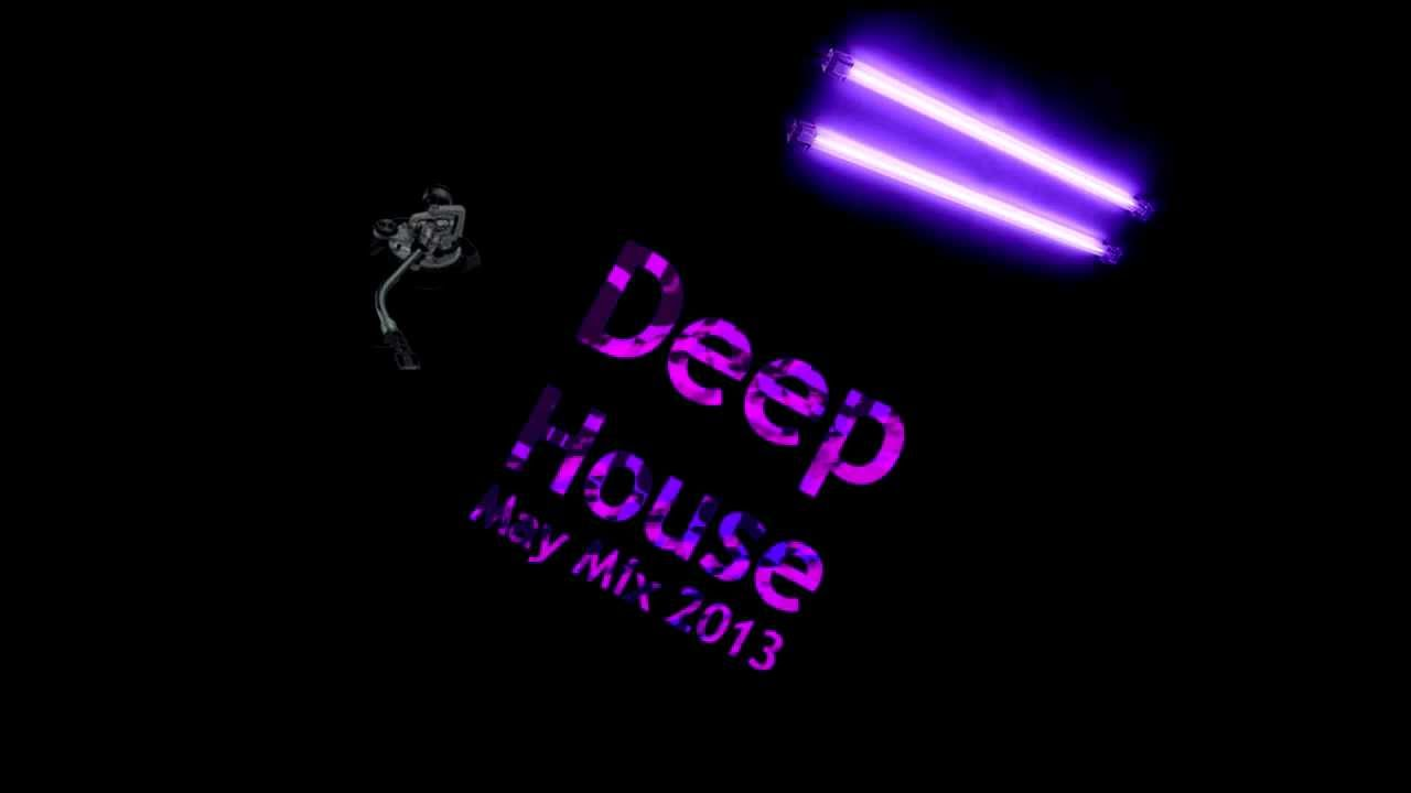 New deep house music may mix 2013 youtube for Deep house music mix