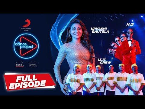 Ep-7 The Dance Project - Urvashi Rautela   MJ5   13.13 Crew   Ishq Wala Love  