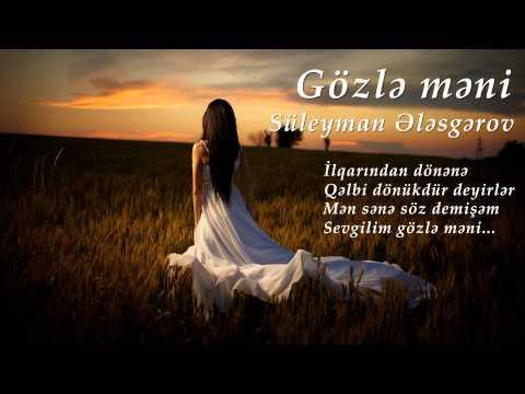 Gözlə məni (Süleyman Ələsgərov)