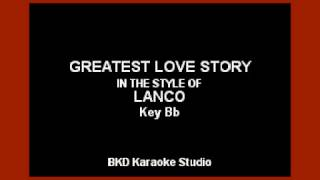 Download Lagu Greatest Love Story (In the Style of LANCO) Karaoke with lyrics Gratis STAFABAND