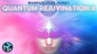 Most Powerful QUANTUM REJUVENATION II :Highest Vibrational Frequency Music |SOUND HEALING MEDITATION