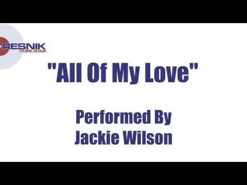 Jackie Wilson- All Of My Love