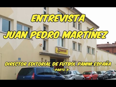 ENTREVISTA: Juan Pedro Martínez - Director Editorial Fútbol Panini España #3