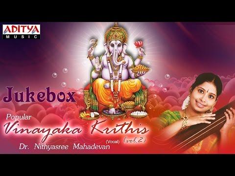 Vinayaka Krithis Vol.2 || Nithyasree Mahadevan || Tamil Devotional Songs