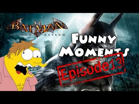 Funny Moments Episode 13: Batman Arkham Asylum