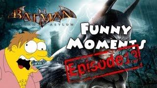 Funny Moments Episode 13: Batman Arkham Asylum