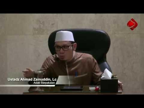 Adab Berpakaian - Ahmad Zainuddin, Lc