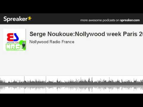 Serge Noukoue:Nollywood week Paris 2014 (made with Spreaker)