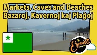 Markets, Caves and Beaches | Bazaroj, Kavernoj kaj Plaĝoj