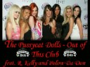 The Pussycat Dolls - Out of this club feat. R. Kelly