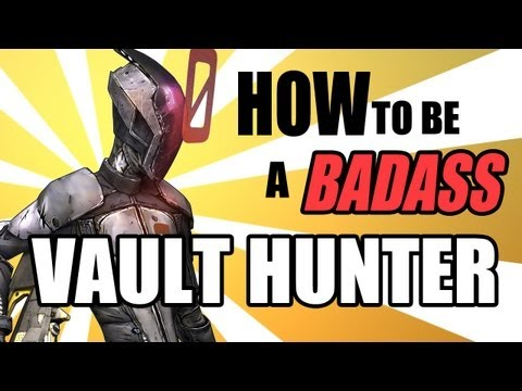 Borderlands 2 Tips - How to be a Badass Vault Hunter