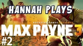 Hannah Plays! - Max Payne 3 - Clubbing
