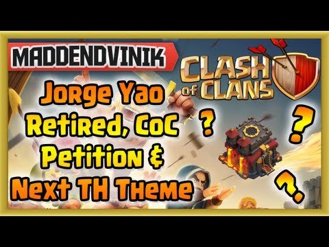 Clash of Clans - Jorge Yao has Retired. Petition for CoC. Blue Theme for the Next Town Hall (Gameplay Commentary)